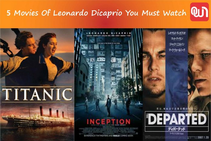 5 Movies Of Leonardo Dicaprio You Must Watch (1)