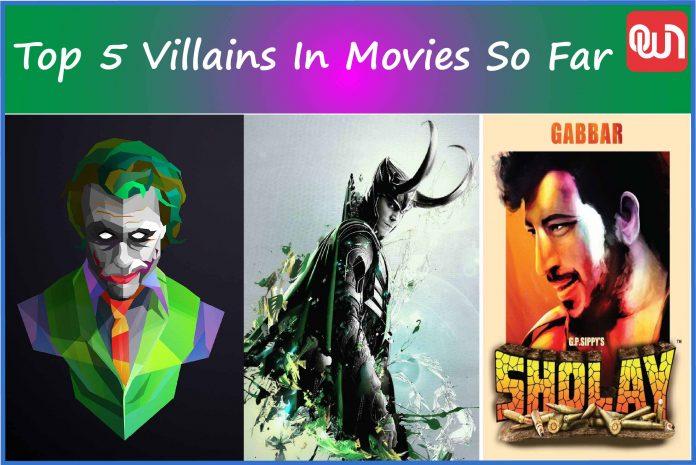 Top 5 Villains In Movies So Far