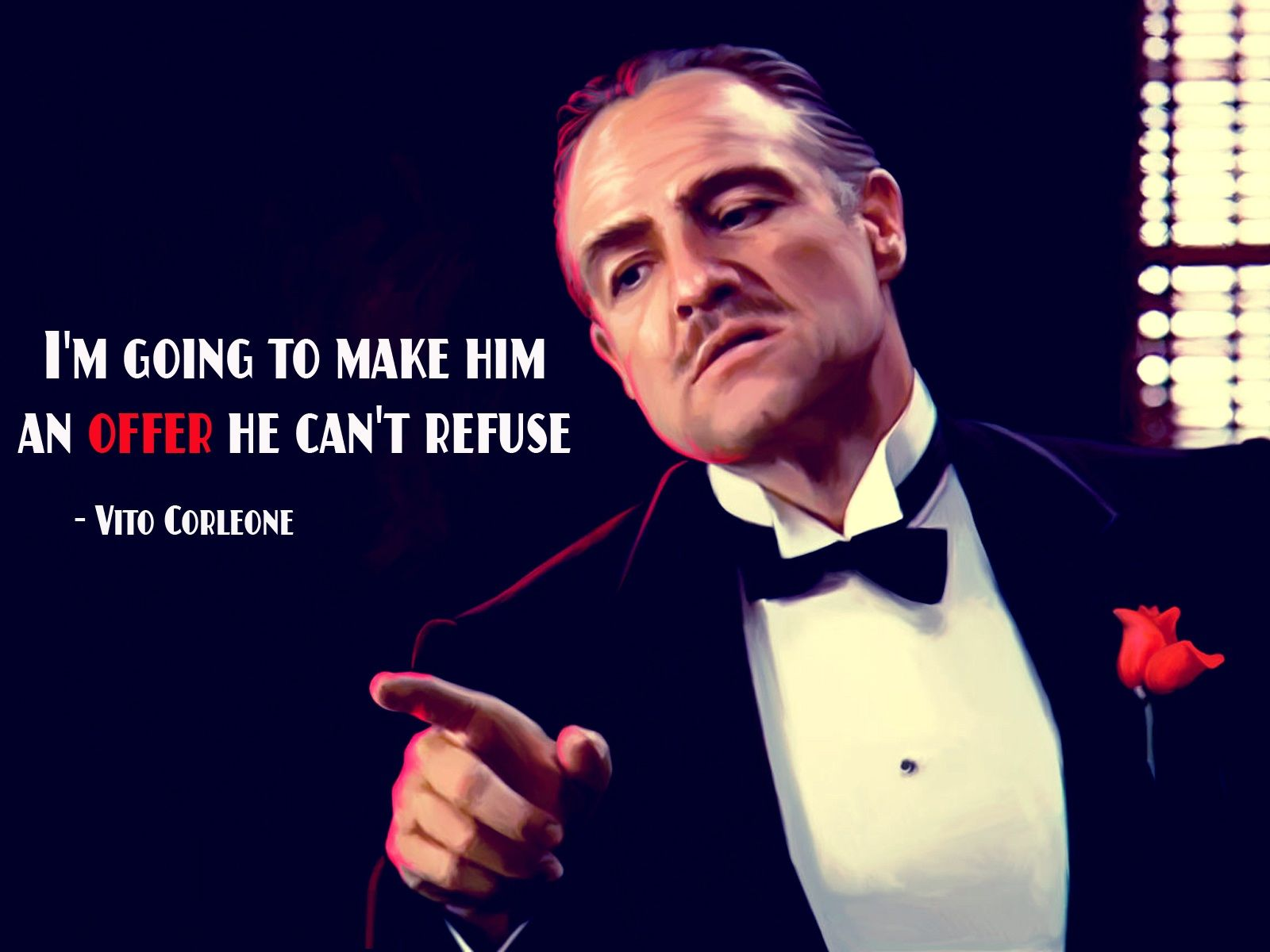 I am Gonna make him an offer he cant refuse