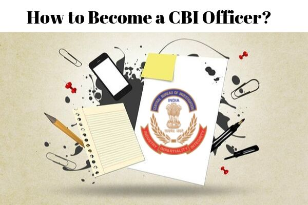 How to become a CBI officer