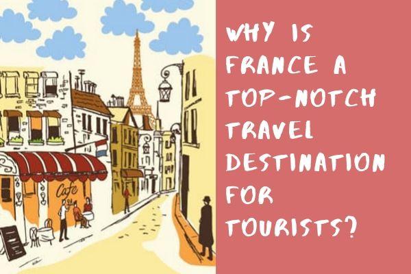 France a top-notch travel destination
